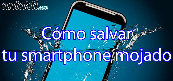 ¿Cómo salvar tu smartphone mojado?
